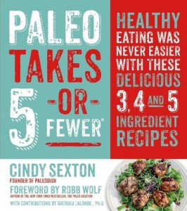 Paleo Takes 5 – Or Fewer by Cindy Sexton