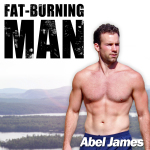 The Fat Burning Man Abel James Podcast