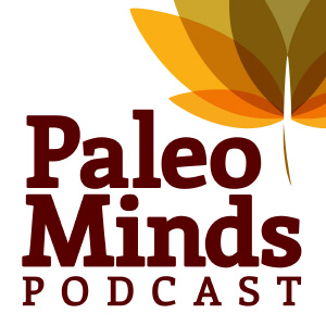 Paleo Minds Podcast 300