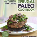 The-Frugal-Paleo-Cookbook-Ciarra-Hannah